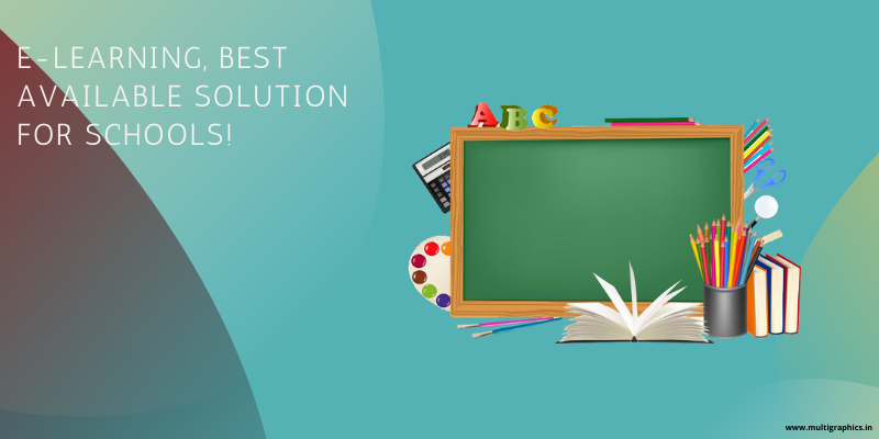 E-LEARNING, BEST AVAILABLE SOLUTION FOR SCHOOLS!